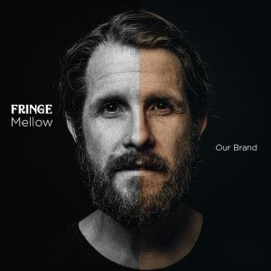 Fringe Mellow - Our Brand