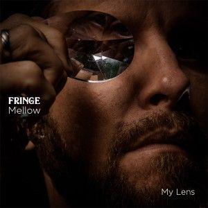 Fringe Mellow - My Lens
