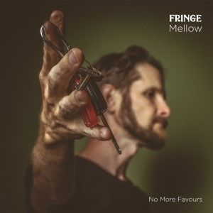 Fringe Mellow - No More Favours