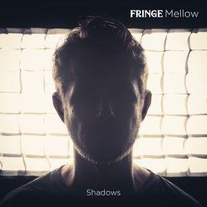 Fringe Mellow – Shadows