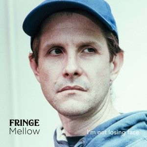 Read more about the article Fringe Mellow – I'm Not Losing Face